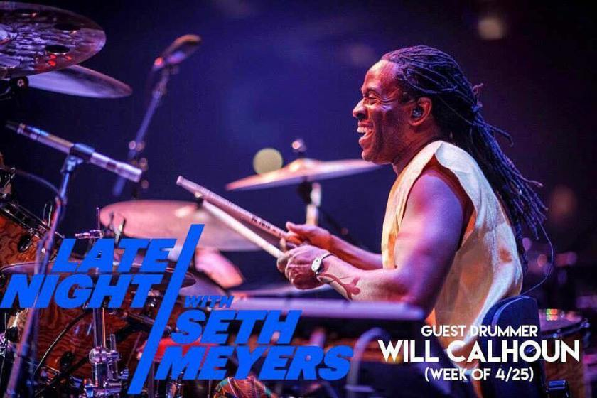 Will Calhoun as guest artist with the 8G band on Late Night with Seth Myers on NBC the week of April 25th, tune in!